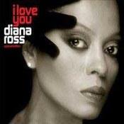 Diana Ross: -I Love You