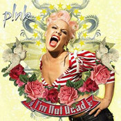 Pink: -I'm Not Dead