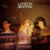 London Grammar: -If You Wait