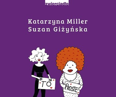 Instrukcja obsługi kobiety, Katarzyna Miller i Suzan Giżyńska