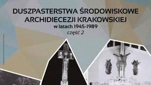 """IPN zaprasza: """"Duszpasterstwa środowiskowe archidiecezji krakowskiej w latach 1945–1989"""""""