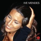 Ive Mendes: -Ive Mendes