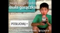 "Jacek Hugo-Bader: ""Biała gorączka"" - fragment 3."