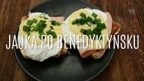 Jajka po benedyktyńsku - takich jeszcze nie jadłeś!
