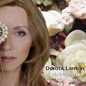 Dorota Lanton: -Jak balsam