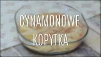 Jak zrobić cynamonowe kopytka?