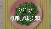Jak zrobić fasolkę po prowansalsku?