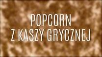 Jak zrobić popcorn z kaszy gryczanej?