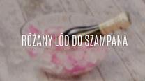 Jak zrobić różany lód do szampana?