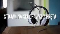 Jak zrobić stojak na słuchawki?