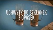 Jak zrobić uchwyty do szklanek?