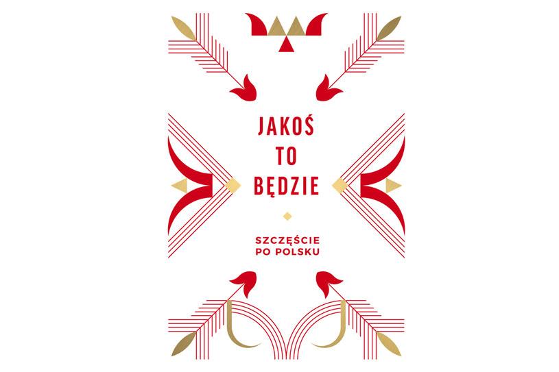"""""""Jakoś to będzie. Szczęście po polsku"""" /Wydawnictwo Znak"""