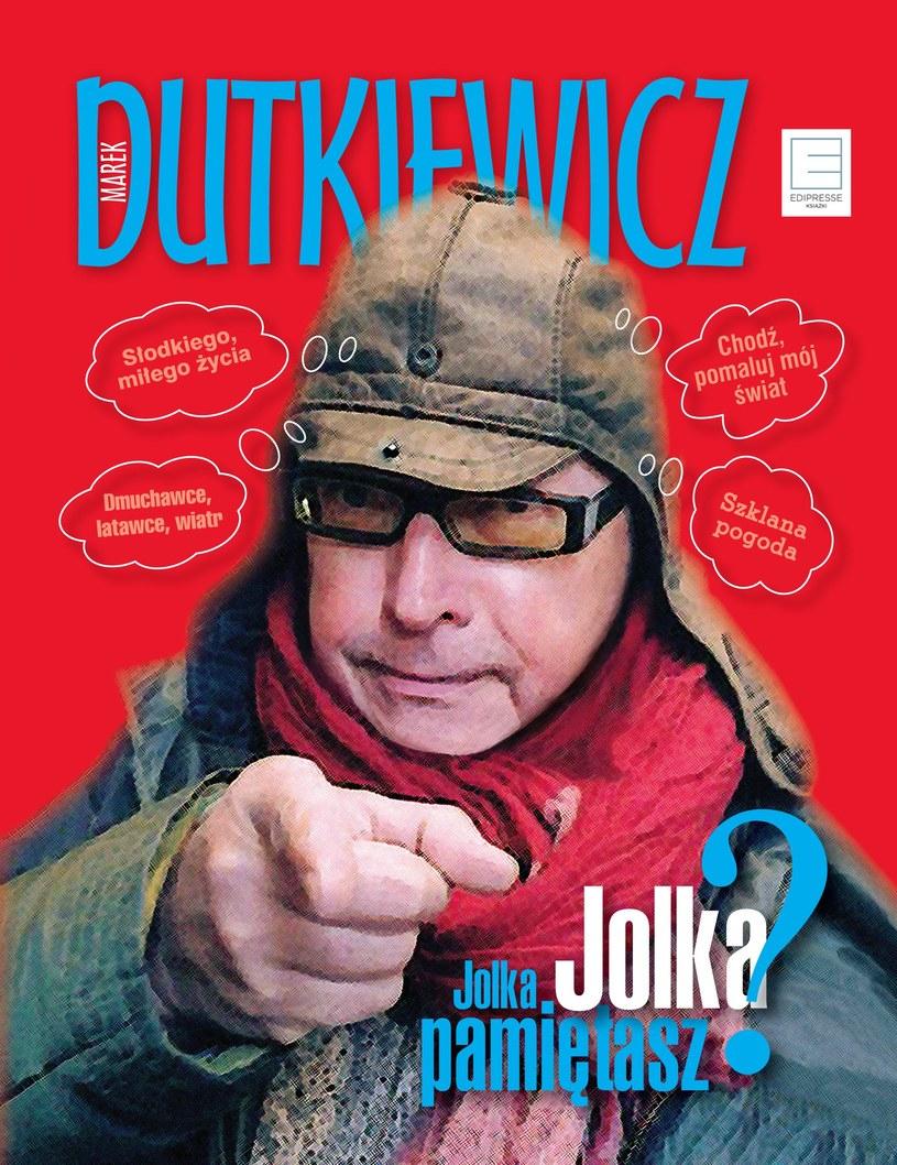 Jolka, Jolka, pamiętasz?, Marek Dutkiewicz /materiały prasowe