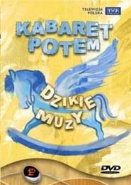 Kabaret POTEM – Dzikie muzy