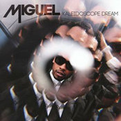 Miguel: -Kaleidoscope Dream