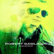 Robert Gawliński: -Kalejdoskop