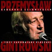 Przemysław Gintrowski: -Kanapka z człowiekiem i trzy zapomniane piosenki