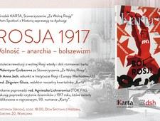 KARTA zaprasza: Rosja 1917. Wolność – anarchia – bolszewizm
