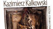 Kazimierz Kalkowski - wystawa rzeźby ceramicznej