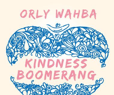 Kindness Boomerang, Orly Wahba