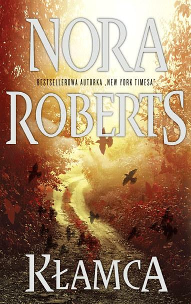 Kłamca, Nora Roberts /materiały prasowe