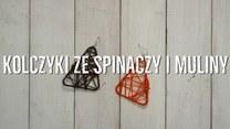 Kolczyki ze spinaczy i muliny
