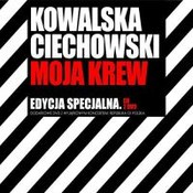 Kowalska-Ciechowski-Moja krew: Edycja specjalna