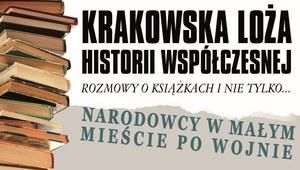 Krakowska Loża Historii Współczesnej: Narodowcy w małym mieście po wojnie