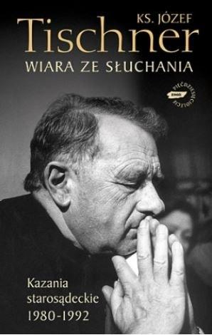 """Ks. Józef Tischner """"Wiara ze słuchania"""" Wydawnictwo ZNAK /materiały prasowe"""