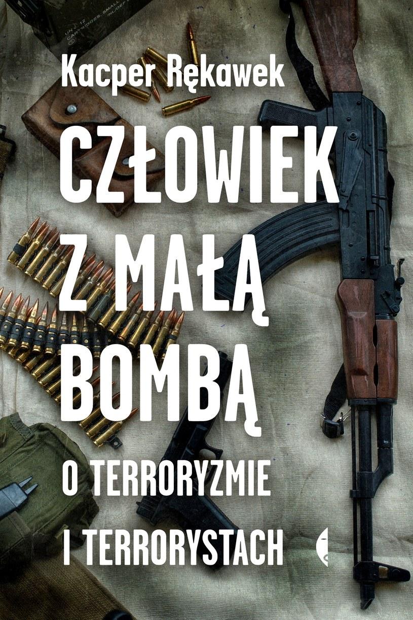 """Książka """"Człowiek z małą bombą. O terroryzmie i terrorystach"""" ukazała się nakładem wydawnictwa Czarne /materiały prasowe"""