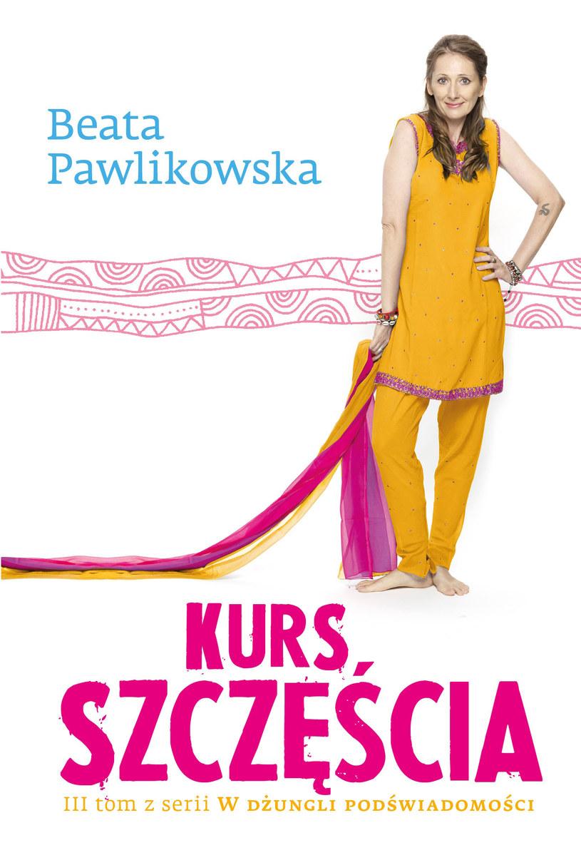"""""""Kurs szczęścia"""" Beaty Pawlikowskiej /Styl.pl/materiały prasowe"""