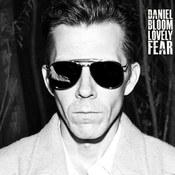 Daniel Bloom: -Lovely Fear