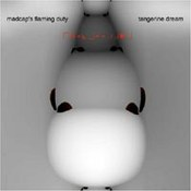 Tangerine Dream: -Madcap's Flaming Duty