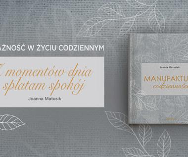 Manufaktura codzienności, Joanna Matusiak
