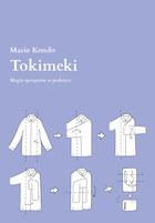 """Marie Kondo: """"Tokimeki. Magia sprzątania w praktyce"""""""
