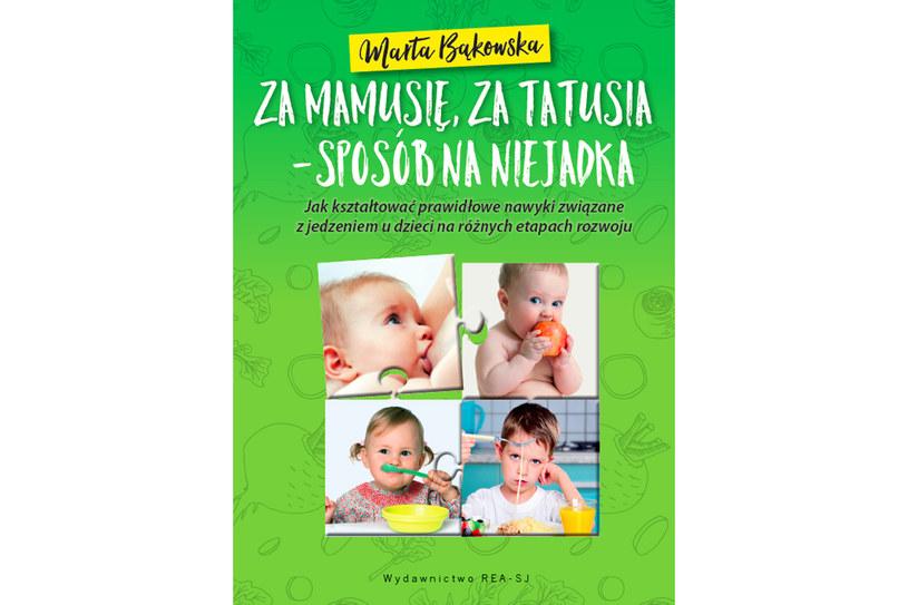"Marta Bąkowska ""Za mamusię, za tatusia - sposób na niejadka"" /materiały prasowe"