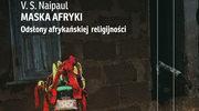 Maska Afryki: Odsłony afrykańskiej religijności