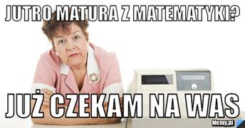 Matura 2016: Najlepsze memy!