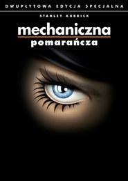 Mechaniczna pomarańcza - Edycja specjalna (2 DVD)