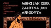 Męski jak Zeus, zalotna jak Afrodyta