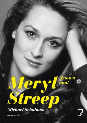 "Michael Schulman ""Meryl Streep. Znowu ona!"""