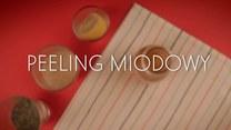 Miodowy peeling - delikatny i skuteczny