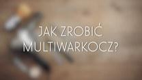 Multiwarkocz - krok po kroku