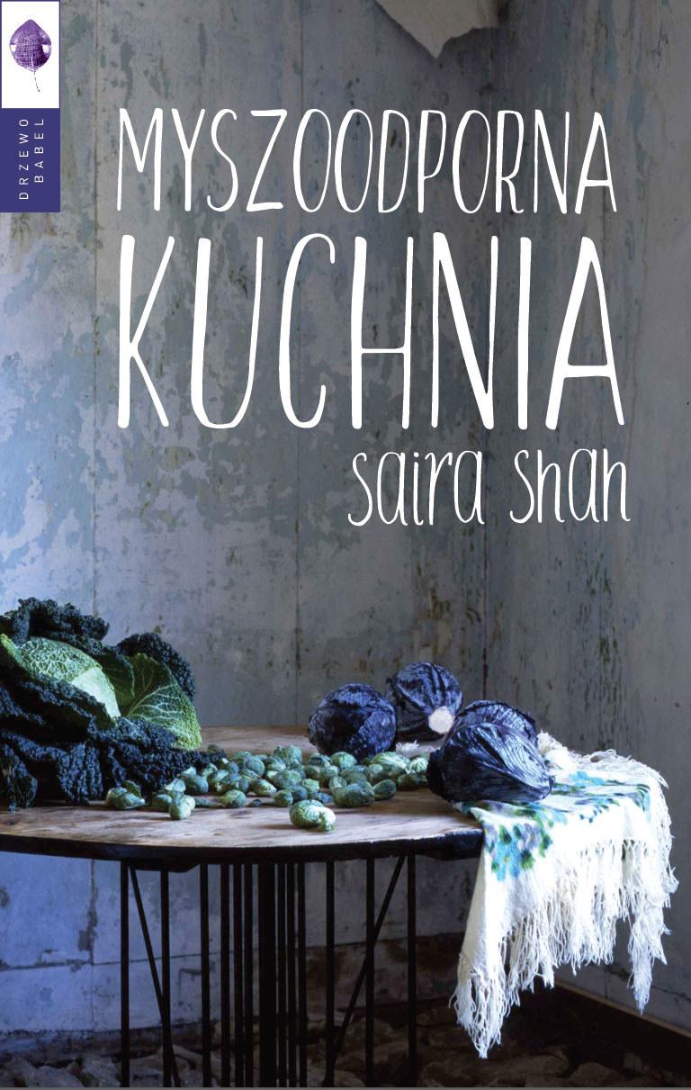 Myszoodporna kuchnia, Saira Shah /Wydawnictwo Drzewo Babel