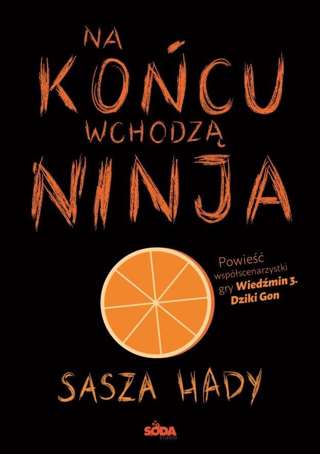 Na końcu wchodza ninja - okładka książki /materiały prasowe