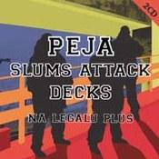 Peja Slums Attack Decks: -Na legalu plus