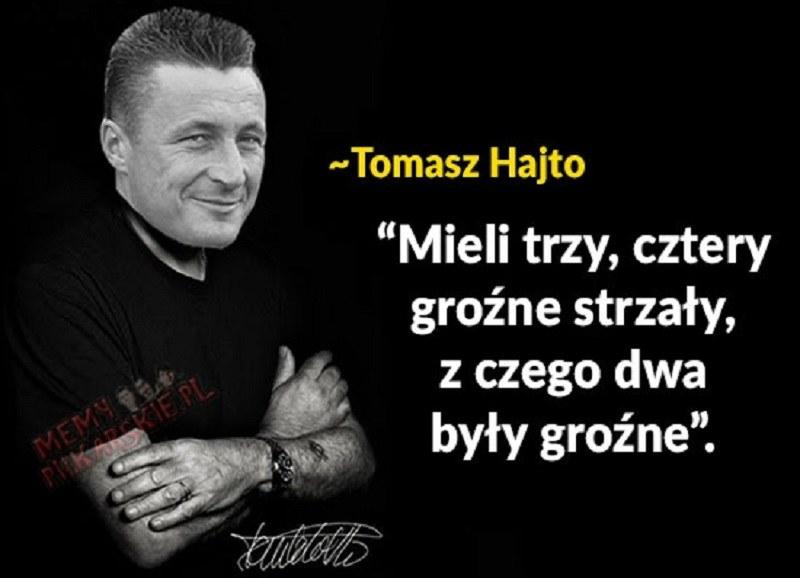Najlepsze teksty Tomasza Hajty /memypilkarskie.pl /Internet