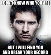 """""""Nie wiem, kim jesteś, ale znajdę Cię i pobije Twój rekord"""", źródło Messistats"""