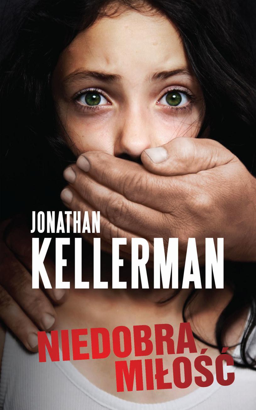 Niedobra miłość, Jonathan Kellerman /materiały prasowe