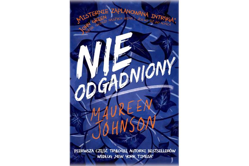 """Nowa książka Maureen Johnson to pierwsza część bestsellerowej trylogii """"Nieodgadniony"""" /materiały prasowe"""